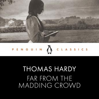 Far from the Madding Crowd: Penguin Classics