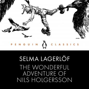 The Wonderful Adventure of Nils Holgersson: Penguin Classics