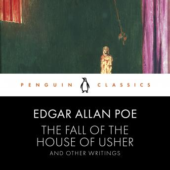 The Fall of the House of Usher and Other Writings: Penguin Classics
