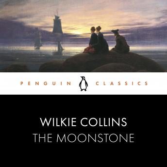 The Moonstone: Penguin Classics