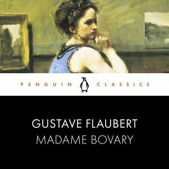 Madame Bovary: Penguin Classics
