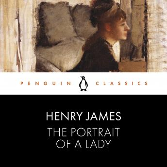 The Portrait of a Lady: Penguin Classics