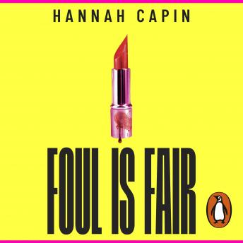 Foul is Fair: a razor-sharp revenge thriller for the #MeToo generation, Hannah Capin
