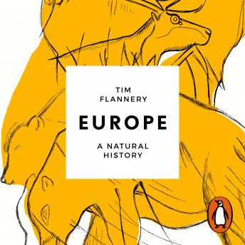 Europe: The First 100 Million Years, Tim Flannery