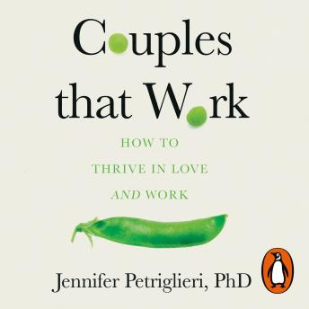 Couples That Work: How To Thrive in Love and at Work, Jennifer Petriglieri