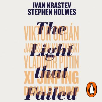 Download Light that Failed: A Reckoning by Stephen Holmes, Ivan Krastev