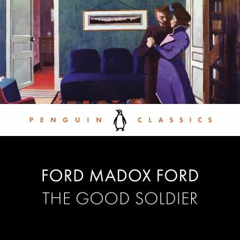 The Good Soldier: Penguin Classics