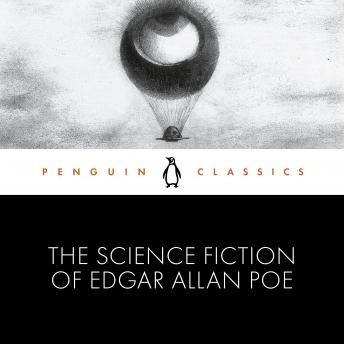 The Science Fiction of Edgar Allan Poe: Penguin Classics