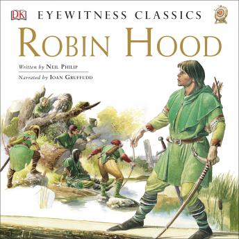 DK Readers L4: Classic Readers: Robin Hood: The Tale of the Great Outlaw Hero