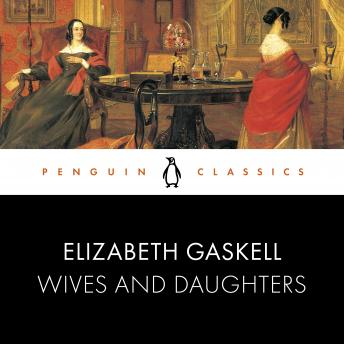 Wives and Daughters: Penguin Classics