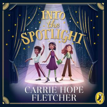 Into the Spotlight, Carrie Hope Fletcher