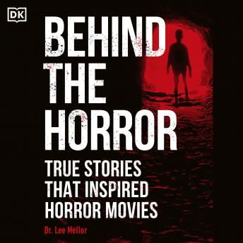 Download Behind the Horror: True stories that inspired horror movies by Lee Mellor