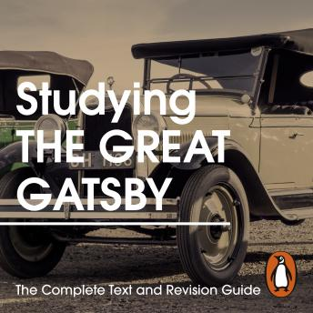 The Studying The Great Gatsby: The Complete Text and Revision Guide