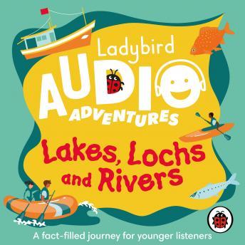 Lakes, Lochs and Rivers: Ladybird Audio Adventures