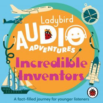 Incredible Inventors: Ladybird Audio Adventures