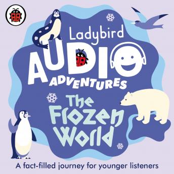 The Frozen World: Ladybird Audio Adventures