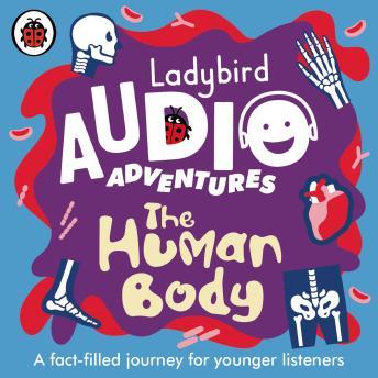 The Human Body: Ladybird Audio Adventures