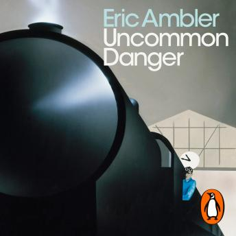 Download Uncommon Danger by Eric Ambler