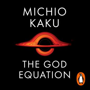 Download God Equation: The Quest for a Theory of Everything by Michio Kaku
