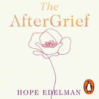 The AfterGrief: Finding Your Way on the Long Path of Loss