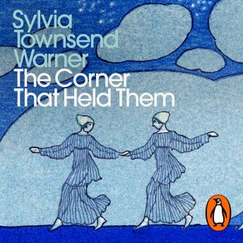 The Corner That Held Them: Penguin Modern Classics