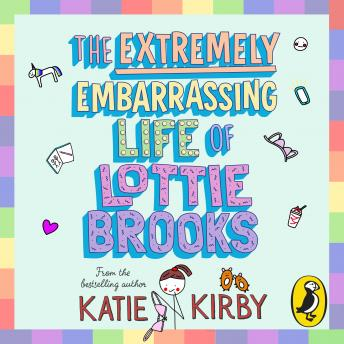 The Extremely Embarrassing Life of Lottie Brooks