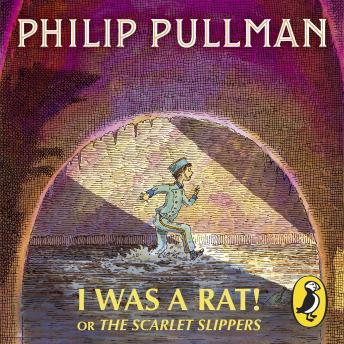 I Was a Rat! Or, The Scarlet Slippers