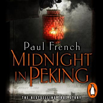 Download Midnight in Peking: The Murder That Haunted the Last Days of Old China by Paul French