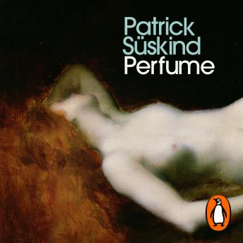 Perfume: The Story of a Murderer, Patrick Süskind