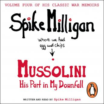 Download Mussolini: His Part in My Downfall by Spike Milligan