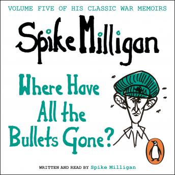 Where Have All the Bullets Gone?, Spike Milligan