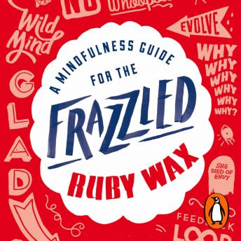 Mindfulness Guide for the Frazzled, Ruby Wax