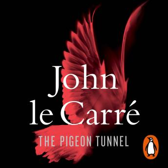 Download Pigeon Tunnel: Stories from My Life by John Le Carré