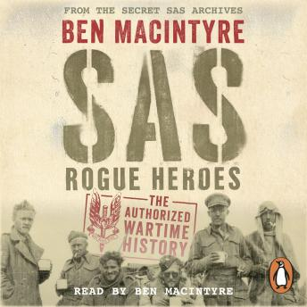 Download SAS: Rogue Heroes – the Authorized Wartime History by Ben Macintyre