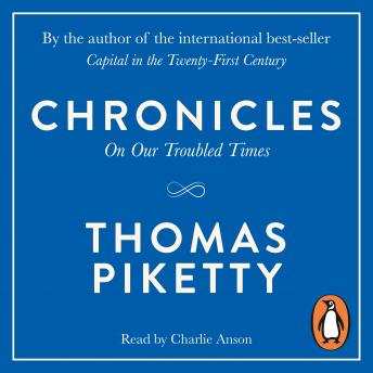 Chronicles: On Our Troubled Times, Thomas Piketty