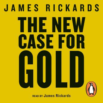 New Case for Gold, James Rickards