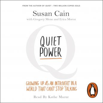 Download Quiet Power: Growing Up as an Introvert in a World That Can't Stop Talking by Susan Cain