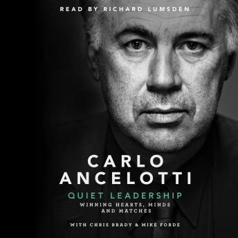 Quiet Leadership: Winning Hearts, Minds and Matches, Carlo Ancelotti