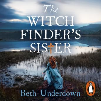 Witchfinder's  Sister: The captivating Richard & Judy Book Club historical thriller 2018, Beth Underdown