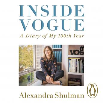 Inside Vogue: A Diary Of My 100th Year, Alexandra Shulman