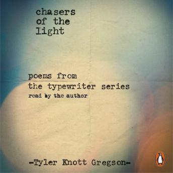 Chasers of the Light, Tyler Knott Gregson