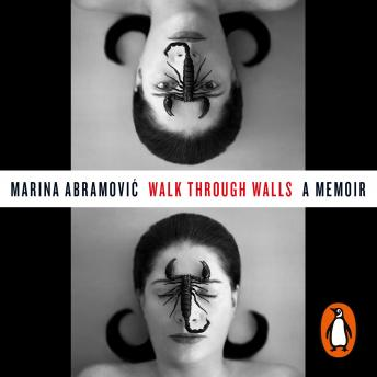 Download Walk Through Walls: A Memoir by Marina Abramovic