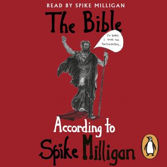 Bible According to Spike Milligan, Spike Milligan