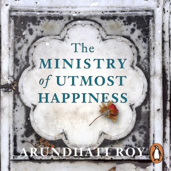 Ministry of Utmost Happiness, Arundhati Roy