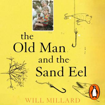 Old Man and the Sand Eel, Will Millard