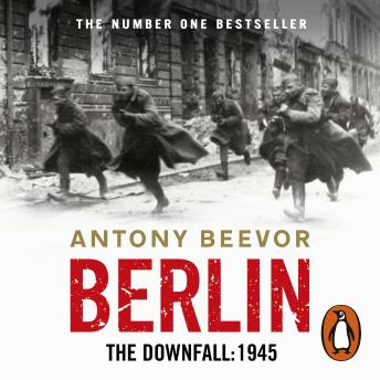 Download Berlin: The Downfall: 1945 by Antony Beevor
