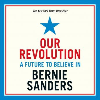 Our Revolution: A Future to Believe In, Bernie Sanders
