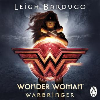 Wonder Woman: Warbringer (DC Icons Series), Leigh Bardugo