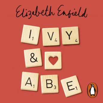 Ivy and Abe: The Epic Love Story You Won't Want To Miss, Elizabeth Enfield