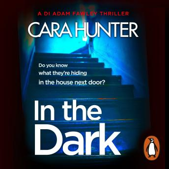 Download In The Dark: from the Sunday Times bestselling author of Close to Home by Cara Hunter